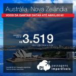 Qantas faz promoção de passagens para a <b>AUSTRÁLIA</b> e <b>NOVA ZELÂNDIA</b>! Valores a partir de R$ 3.519, ida e volta! Datas para viajar até Abril/2016!