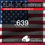 Promoção para os <b>ESTADOS UNIDOS</b>: 31 destinos americanos, a partir de R$ 639, ida e volta! Datas até Março/2016!