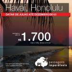Promoção de passagens para <b>HONOLULU</b>, no Havaí! A partir de R$ 1.700, ida e volta! Datas de Julho até Dezembro/2015!