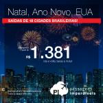 Passagens para o <b>NATAL</b> e o <b>ANO NOVO</b> nos Estados Unidos! A partir de R$ 1.381, ida e volta!