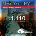 Passagens baratas para <b>NOVA YORK</b>! A partir de R$ 1.110, ida e volta! Datas para viajar até Fevereiro/2016!
