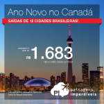 Natal e Ano Novo no <b>CANADÁ</b>: passagens para Toronto ou Ottawa, a partir de R$ 1.683, ida e volta!