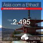 <b>Etihad</b> faz promoção de passagens para a <b>ÁSIA</b>, com valores a partir de R$ 2.495, ida e volta!