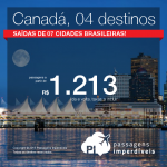 Promoção de passagens para o <b>CANADÁ</b>: Montreal, Toronto, Vancouver ou Ottawa! A partir de R$ 1.213, ida e volta!