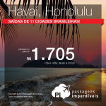 Passagens para o <b>HAVAÍ</b>: vá para Honolulu, pagando a partir de R$ 1.705, ida e volta! Saídas de 11 cidades brasileiras!