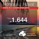 Passagens para o <b>HAVAÍ</b>: Vá para Honolulu, pagando a partir de R$ 1.644, ida e volta; ou a partir de R$ 2.185, ida e volta, COM TAXAS!