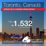 Passagens em promoção para o <b>CANADÁ</b>: Toronto! A partir de R$ 1.532, ida e volta!