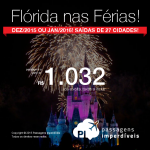 Passagens para a <b>FLÓRIDA</b> em Dezembro/2015 ou Janeiro/2016: Miami, Orlando, Fort Lauderdale ou Tampa! A partir de R$ 1.032, ida e volta; a partir de R$ 1.475, ida e volta, COM TAXAS INCLUÍDAS!