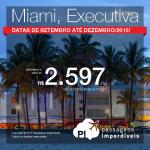 Passagens em <b>CLASSE EXECUTIVA</b> para <b>MIAMI</b> saindo de Recife e Salvador! A partir de R$ 2.597, ida e volta; ou a partir de R$ 3.129, ida e volta, COM TAXAS!