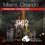Mais passagens para os <b>ESTADOS UNIDOS</b> saindo de Belo Horizonte! <b>Miami</b> ou <b>Orlando</b>, a partir de R$ 962, ida e volta; a partir de R$ 1.455, ida e volta, COM TAXAS!