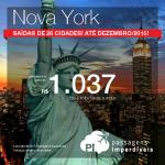 Passagens baratas para <b>NOVA YORK</b>! Saídas de 26 cidades brasileiras! A partir de R$ 1.037, ida e volta; a partir de R$ 1.479, ida e volta, COM TAXAS INCLUÍDAS!