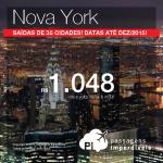 Passagens para <b>NOVA YORK</b>, saindo de 35 cidades brasileiras! A partir de R$ 1.048, ida e volta; a partir de R$ 1.511, ida e volta, COM TAXAS INCLUÍDAS!