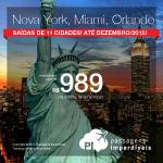 Passagens para <b>NOVA YORK</b>, <b>MIAMI</b> ou <b>ORLANDO</b>! A partir de R$ 989, ida e volta; a partir de R$ 1.425, ida e volta, COM TAXAS INCLUÍDAS!