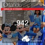 Promoção de Passagens para Orlando! A partir de R$ 942, ida e volta; a partir de R$ 1.382 ida e volta com taxas! Opções para o Ano Novo!