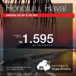 Passagens em promoção para <b>HONOLULU</b>, no <b>HAVAÍ</b>! A partir de R$ 1.595, ida e volta; a partir de R$ 2.040, ida e volta, COM TAXAS INCLUÍDAS, em até 6x sem juros!
