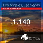 Promoção de Passagens para <b>Las Vegas</b> ou <b>Los Angeles</b>! A partir de R$ 1.140, ida e volta; R$ 1.557 ida e volta com taxas incluídas!