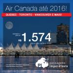 Passagens da <b>AIR CANADA</b> para Calgary, Montreal, Ottawa, Quebec, Toronto ou Vancouver! A partir de R$ 1.574, ida e volta; a partir de R$ 1.889, ida e volta, COM TAXAS! Opções de VOO DIRETO!