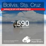 Passagens em promoção para a <b>BOLÍVIA</b>: Santa Cruz de La Sierra, a partir de R$ 590, ida e volta; a partir de R$ 1.029, ida e volta, COM TAXAS INCLUÍDAS!
