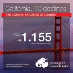 Passagens baratas para a <b>CALIFÓRNIA</b>: Long Beach; Los Angeles; San Diego; San Francisco e mais! A partir de R$ 1.155, ida e volta; a partir de R$ 1.579, ida e volta, COM TAXAS INCLUÍDAS, em até 10x sem juros!