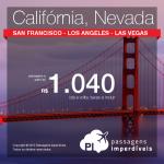 Passagens para <b>SAN FRANCISCO</b>, <b>LOS ANGELES</b> ou <b>LAS VEGAS</b>! A partir de R$ 1.040, ida e volta; a partir de R$ 1.465, ida e volta, COM TAXAS INCLUÍDAS!