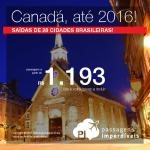 Passagens para o <b>CANADÁ</b>: CALGARY, MONTREAL, OTTAWA, QUEBEC, TORONTO ou VANCOUVER, a partir de R$ 1.193, ida e volta; a partir de R$ 1.716, ida e volta, COM TAXAS INCLUÍDAS! Datas até 2016!