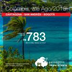 Datas até Agosto/2016 – Natal, Ano Novo, Janeiro, Carnaval e mais! Passagens para a <b>COLÔMBIA</b>: San Andrés, Cartagena ou Bogotá, a partir de R$ 783, ida e volta; a partir de R$ 1.159, ida e volta, COM TAXAS!