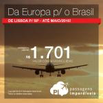 IMPERDÍVEL!!! Passagens da <b>EUROPA</b> para o <b>BRASIL</b>: de Lisboa para São Paulo, por R$ 1.701, ida e volta, COM TODAS AS TAXAS INCLUÍDAS!!!
