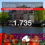 Seleção de passagens para a <b>EUROPA</b>: Alemanha, Espanha, França, Holanda, Itália ou Reino Unido! A partir de R$ 1.735, ida e volta; a partir de R$ 2.251, ida e volta, COM TAXAS, em até 5x sem juros!