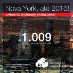 Passagens para <b>NOVA YORK</b> até Maio/2016! Saídas de 30 cidades, a partir de R$ 1.009, ida e volta; a partir de R$ 1.458, ida e volta, COM TAXAS INCLUÍDAS!