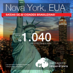 Passagens para <b>NOVA YORK</b>, saindo de 22 cidades brasileiras, com PREÇO ÚNICO! A partir de R$ 1.040, ida e volta; a partir de R$ 1.540, ida e volta, COM TAXAS INCLUÍDAS!