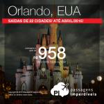 Passagens em promoção para <b>ORLANDO</b>, saindo de 22 cidades brasileiras! Opções de <b>VOO DIRETO</b>, até Abril/2016! A partir de R$ 958, ida e volta; a partir de R$ 1.376, ida e volta, COM TAXAS INCLUÍDAS!