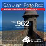 Passagens baratas para <b>PORTO RICO</b>: San Juan, a partir de R$ 962, ida e volta; a partir de R$ 1.351, ida e volta, COM TAXAS INCLUÍDAS!