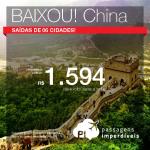 BAIXOU!!! Passagens para a <b>CHINA</b>: a partir de R$ 1.594, ida e volta; a partir de R$ 2.118, ida e volta, COM TAXAS INCLUÍDAS!