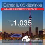 Passagens baratas para o <b>CANADÁ</b>: Montreal, Ottawa, Quebec, Toronto ou Vancouver! A partir de R$ 1.035, ida e volta; a partir de R$ 1.725, ida e volta, C/ TAXAS!