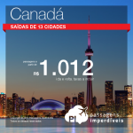 IMPERDÍVEL! Passagens para vários destinos no <b>Canadá</b>: Calgary; Montreal; Ottawa; Quebec; Toronto; Vancouver! A partir de R$ 1.012, ida e volta; a partir de R$ 1.616, ida e volta, COM TAXAS INCLUÍDAS! Opções voando <b>Air Canada</b>!