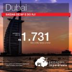 Promoção de Passagens para <b>Dubai, Emirados Arabes</b>! A partir de R$ 1.731, ida e volta; a partir de R$ 2.207, ida e volta, COM TAXAS INCLUÍDAS!