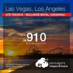 Passagens para <b>LAS VEGAS</b> ou <b>LOS ANGELES</b>: a partir de R$ 910, ida e volta; a partir de R$ 1.310, ida e volta, COM TAXAS INCLUÍDAS! Datas até Fevereiro/2016 – inclusive NATAL, FÉRIAS DE JANEIRO e CARNAVAL!