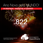 Seleção de passagens para o <b>ANO NOVO</b>: 24 destinos na América do Sul, Caribe, Estados Unidos, Canadá ou Europa! Valores a partir de R$ 822, ida e volta! Saídas de 14 cidades brasileiras!