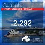 IMPERDÍVEL!!! Passagens em promoção para a <b>AUSTRÁLIA</b>: Sydney, Melbourne ou Brisbane! Valores a partir de R$ 2.292, ida e volta; a partir de R$ 3.113, ida e volta, COM TAXAS INCLUÍDAS!