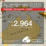 Baixou!!! Passagens para a <b>AUSTRÁLIA</b> – Brisbane, Melbourne ou Sydney – a partir de R$ 2.964, ida e volta! Datas até Maio/2016!