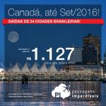 Continua! Passagens para o <b>CANADÁ</b>: Calgary, Montreal, Ottawa, Quebec, Toronto ou Vancouver! A partir de R$ 1.127, ida e volta! Saídas de 34 cidades, até Set/2016!