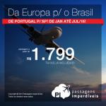 Passagens da <b>EUROPA</b> para o <b>BRASIL</b>: De Portugal para São Paulo, por R$ 1.799, ida e volta, VALOR COM TAXAS JÁ INCLUÍDAS!