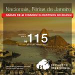 Seleção de <b>PASSAGENS NACIONAIS</b> para as <b>FÉRIAS DE JANEIRO</b>: 46 origens e 24 destinos, a partir de R$ 115, ida e volta!