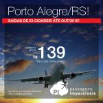 Promoção de passagens para <b>PORTO ALEGRE</b>, saindo de 23 cidades brasileiras! A partir de R$ 139, ida e volta!