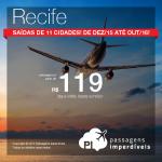 IMPERDÍVEL! Passagens em promoção para <b>RECIFE</b>: a partir de R$ 119, ida e volta; a partir de R$ 209, ida e volta, COM TAXAS! Saídas de 11 cidades brasileiras!