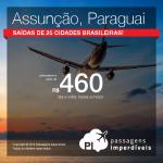 Promoção de Passagens para o <b>PARAGUAI: Assunção</b>! A partir de R$ 460, ida e volta; a partir de R$ 757, ida e volta, COM TAXAS INCLUÍDAS, em até 6x sem juros!