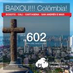 BAIXOU!!! Passagens para a <b>COLÔMBIA</b>: Bogotá, Cali, Cartagena, Medellín ou San Andrés! A partir de R$ 602, ida e volta; a partir de R$ 991, ida e volta, COM TAXAS INCLUÍDAS, em até 10x sem juros!