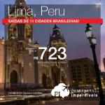 Passagens para o <b>PERU</b>, saindo de 11 cidades brasileiras! Vá para <b>LIMA</b>, pagando a partir de R$ 723, ida e volta; a partir de R$ 1.121, ida e volta, COM TAXAS INCLUÍDAS, em até 5x sem juros!