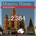 Passagens para <b>Rússia: Moscou</b>! A partir de R$ 2.384, ida e volta; a partir de R$ 3.135, ida e volta, COM TAXAS INCLUÍDAS!