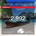 Seleção de passagens para a <b>TAILÂNDIA</b> para viajar até Novembro/2016! Vá para Bangkok, pagando a partir de R$ 2.992, ida e volta, em até 8x sem juros!